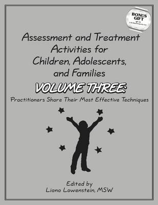 Assessment & Treatment Activities for Children, Adolescents & Families: Volume 3: Practitioners Share Their Most Effective Techniques (Paperback)