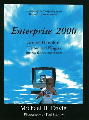 Enterprise 2000: Greater Hamilton , Halton & Niagara Embrace the New Millennium (Hardback)