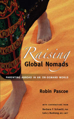 Raising Global Nomads: Parenting Abroad in an On-Demand World (Paperback)