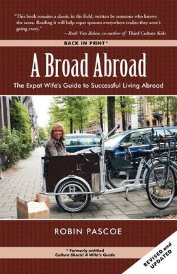 A Broad Abroad: The Expat Wife's Guide to Successful Living Abroad (Paperback)