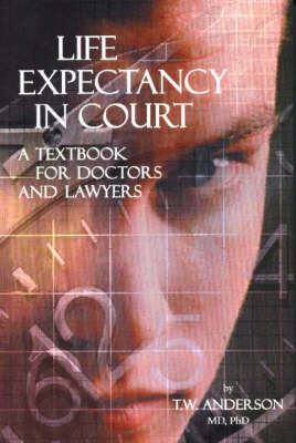 Life Expectancy in Court: A Textbook for Doctors & Lawyers (Paperback)