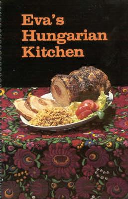 Eva's Hungarian Kitchen (Spiral bound)