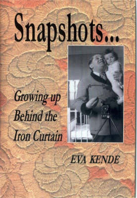 Snapshots: Growing Up Behind the Iron Curtain (Paperback)
