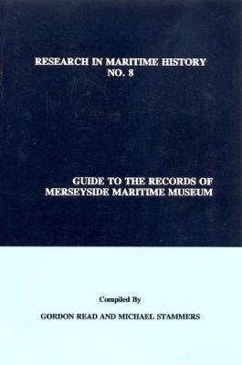 Guide to the Records of Merseyside Maritime Museum, Volume 1 - Research in Maritime History 8 (Paperback)