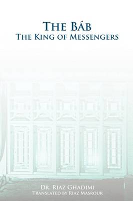 The Bab: The King of Messengers (Paperback)
