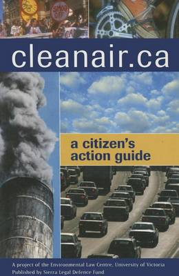 Cleanair.Ca: A Citizen's Guide to Action (Paperback)