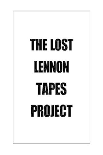 The Lost Lennon Tapes Project (Paperback)