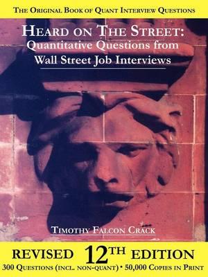 Heard on The Street: Quantitative Questions from Wall Street Job Interviews (Paperback)