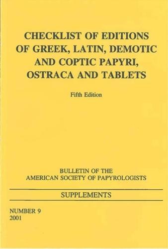 Checklist of Editions of Greek and Latin Papyri, Ostraca and Tablets: Fifth Edition (Paperback)