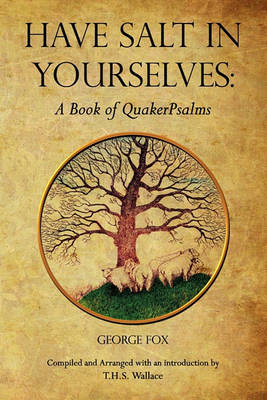 Have Salt in Yourselves: A Book of Quakerpsalms (Paperback)