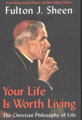 Your Life is Worth Living: The Christian Philosophy of Life (Hardback)