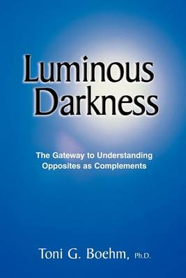 Luminous Darkness: The Gateway to All Understanding (Paperback)