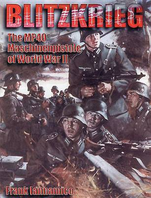 Blitzkrieg: The Mp40 Machinenpistole of WWII (Paperback)