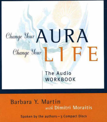 Change Your Aura, Change Your Life: The Complete Meditation Guide (CD-Audio)