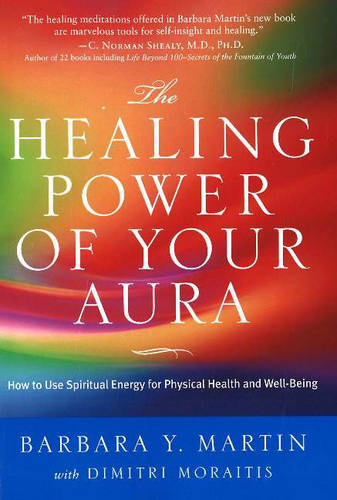 The Healing Power of Your Aura: How to Use Spiritual Energies for Physical Health and Well-Being (Paperback)