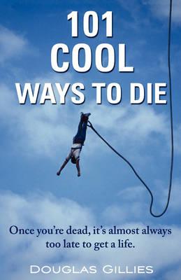101 Cool Ways to Die (Paperback)