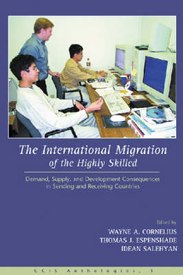 International Migration of the Highly Skilled: Demand, Supply, and Development Consequences in Sending and Receiving Countries (Paperback)