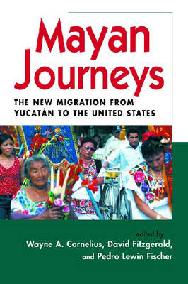 Mayan Journeys: The New Migration from Yucatan to the United States (Paperback)
