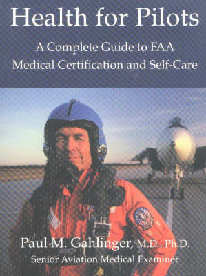 Health for Pilots: A Complete Guide to FAA Medical Certification and Self-care (Paperback)