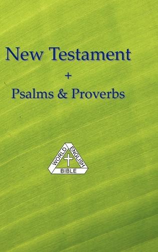 New Testament + Psalms & Proverbs, World English Bible (Hardback)