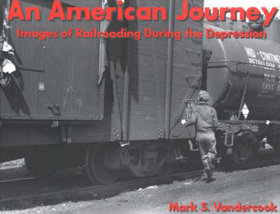 An American Journey: Images of Railroading During the Depression (Hardback)