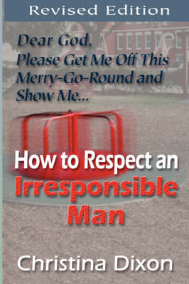 How to Respect an Irresponsible Man - Revised Edition (Paperback)