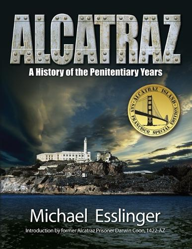 Alcatraz: A History of the Penitentiary Years (Paperback)