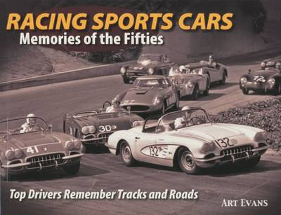 Racing Sports Cars: Memories of the Fifties Top Drivers Remember Tracks and Roads (Paperback)