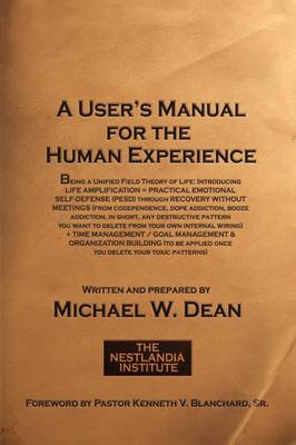 A User's Manual for the Human Experience (Paperback)