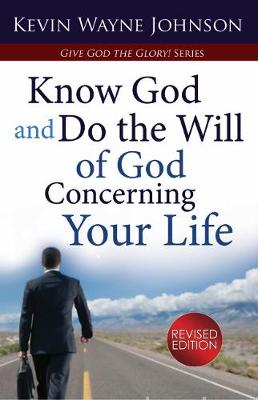 Give God the Glory! Know God and Do the Will of God Concerning Your Life (Revised Edition) (Paperback)