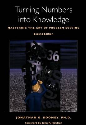 Turning Numbers into Knowledge: Mastering the Art of Problem Solving (Hardback)