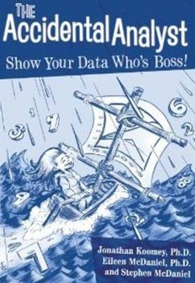 Accidental Analyst: Show Your Data Who's Boss! (Paperback)