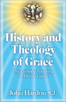 History and Theology of Grace (Paperback)