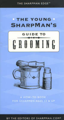 The Young Sharpman's Guide to Grooming: A How-to Book for Sharpmen Ages 13 and Up (Paperback)