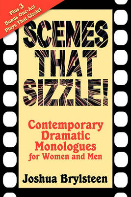 Scenes That Sizzle!: Contemporary Dramatic Monologues for Actors (Paperback)