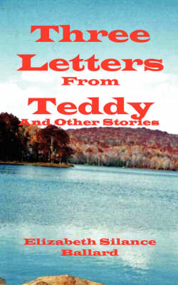Three Letters from Teddy and Other Stories (Paperback)