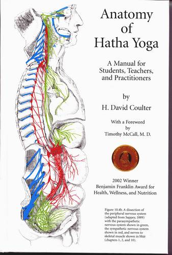 Anatomy of Hatha Yoga: A Manual for Students Teachers and Practitioners (Hardback)