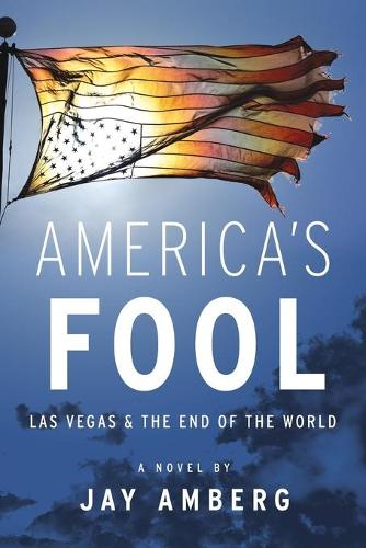 America's Fool: Las Vegas & The End of the World (Paperback)