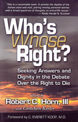 Who's Right? (Whose Right?): Seeking Answers and Dignity in the Debate Over the (Hardback)