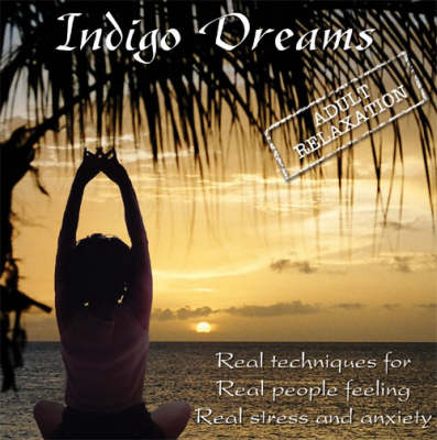 Indigo Dreams - Adult Relaxation: Guided Relaxation/Stress Management Techniques with Calming Music (CD-Audio)