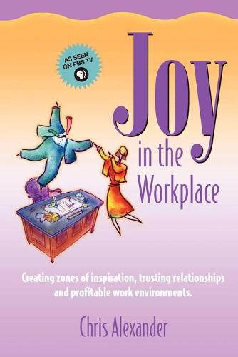 Joy in the Workplace (Paperback)