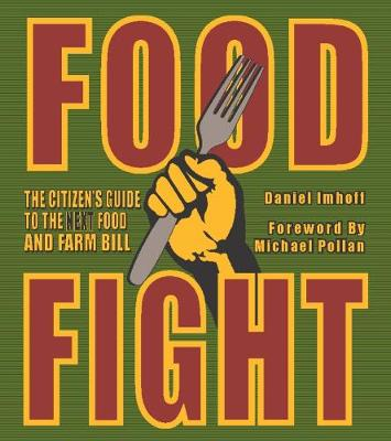 Food Fight: The Citizen's Guide to the Next Food and Farm Bill (Paperback)