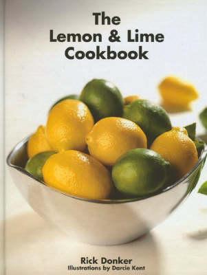 The Lemon and Lime Cookbook (Hardback)