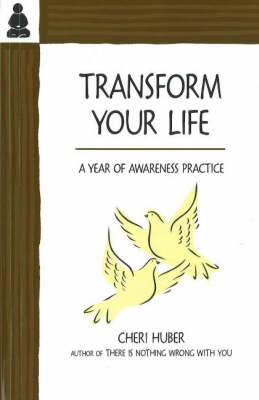 Transform Your Life: A Year of Awareness Practice (Paperback)