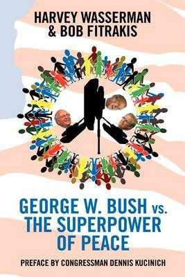 George W. Bush Vs. The Superpower of Peace (Paperback)