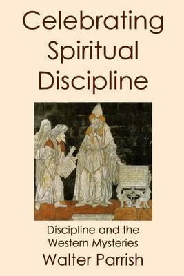Celebrating Spiritual Discipline (Paperback)