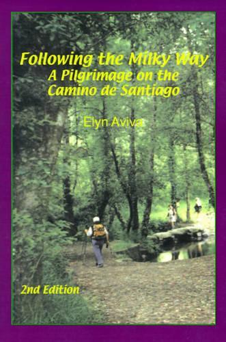 Following the Milky Way: A Pilgrimage on the Camino De Santiago (Paperback)