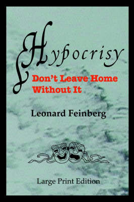 Hypocrisy: Don't Leave Home without it (Paperback)