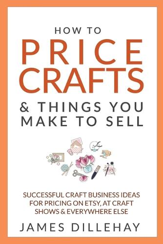 How to Price Crafts and Things You Make to Sell (Paperback)
