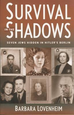 Survival in the Shadows: Seven Jews Hidden in Hitler's Berlin (Paperback)